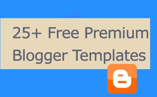 25 free premium blogger templates